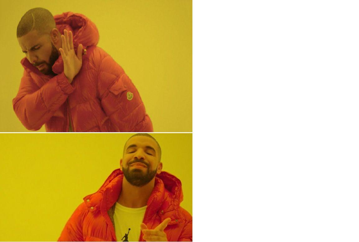 drake meme Blank Template Imgflip