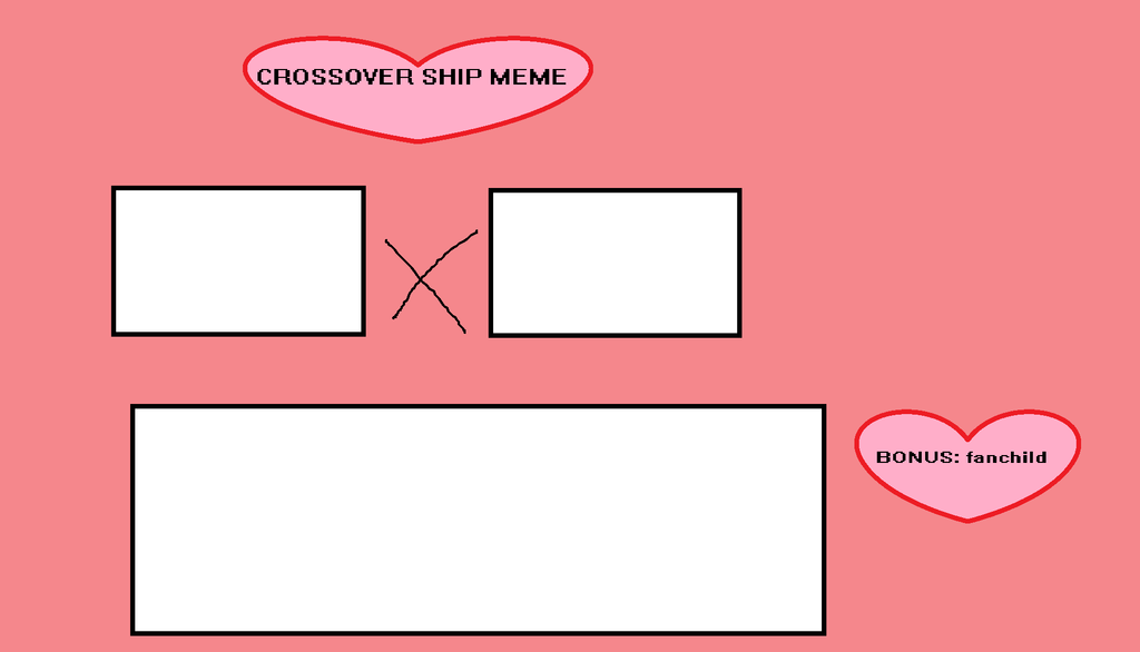 Crossover Ship Meme Template by motherfan142 on DeviantArt