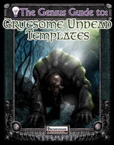 Gruesome Undead Templates for Pathfinder | Roleplayers Chronicle