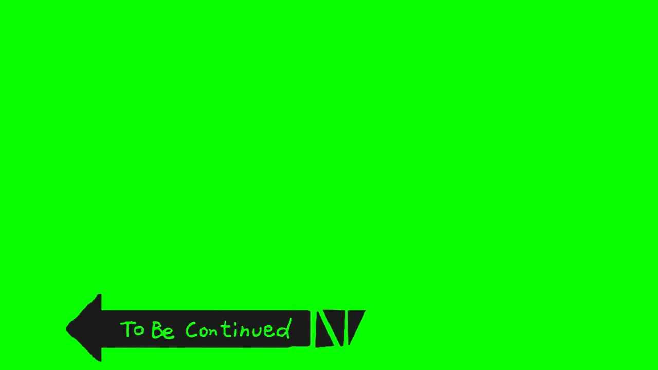 To Be Continued Meme Template (Green Screen) YouTube