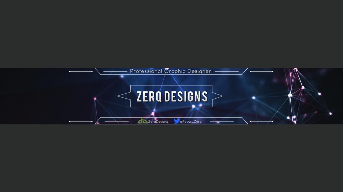 New Zerq Designs YT Channel Art (Best 2D Yet?) by ZerqDesigns on