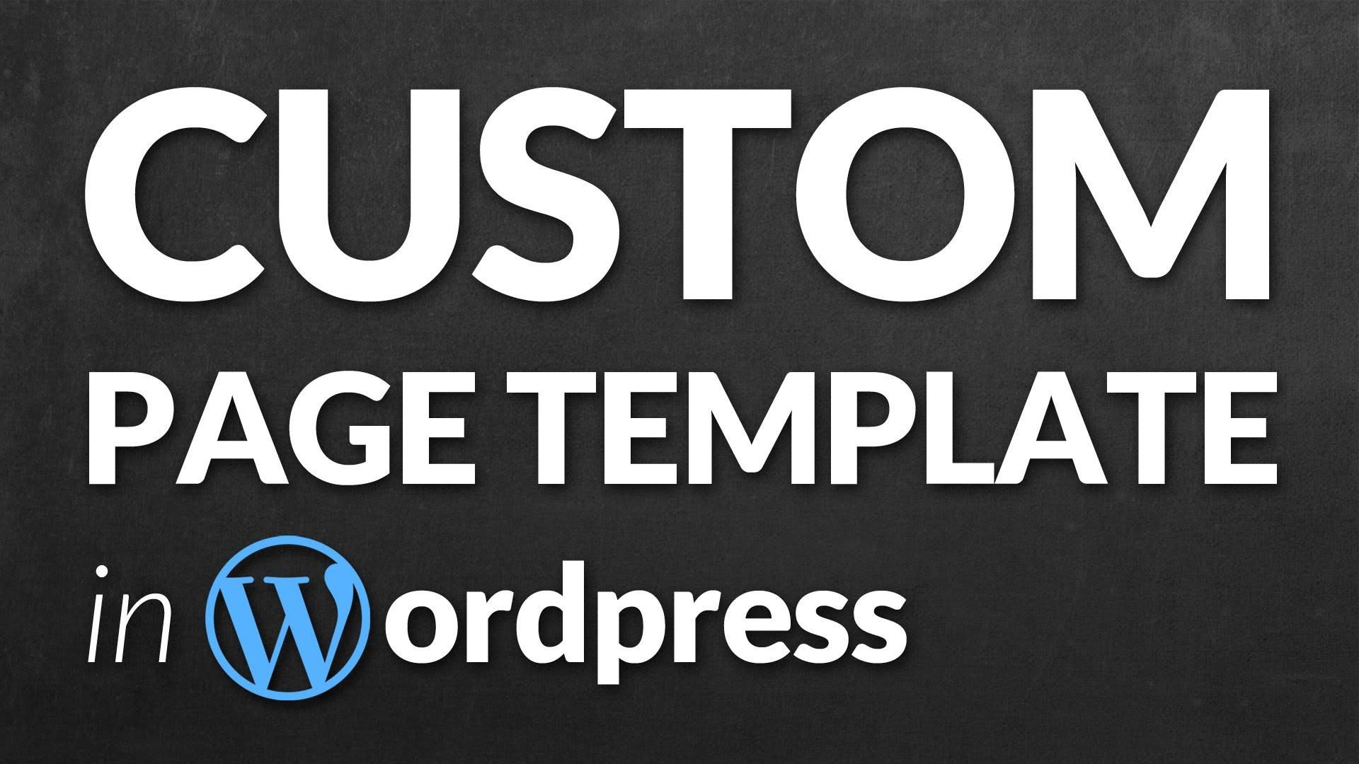 How To Create a WordPress Custom Page Template